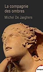 La Compagnie des ombres de Michel de JAEGHERE