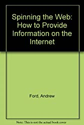 Spinning the Web: How to Provide Information on the Internet (Collection Angl)