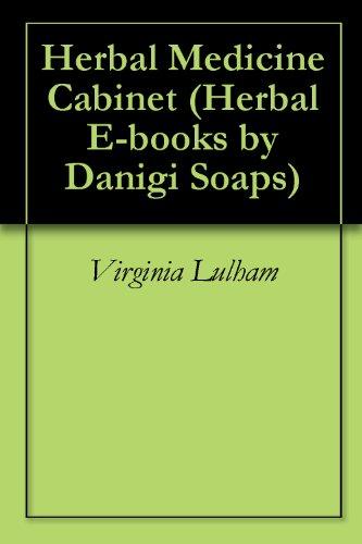 Herbal Medicine Cabinet (Herbal E-books by Danigi Soaps Book 2) (English Edition) -