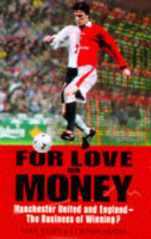 For Love or Money?: England and Manchester United - The Business of Winning
