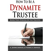 How to Be a Dynamite Trustee: Book Two: Powers of the Trustee: Volume 5
