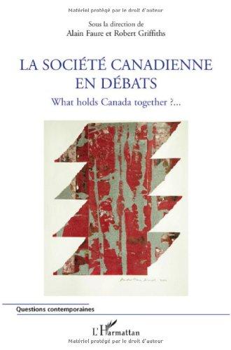 La société canadienne en débats : What holds Canada together ?