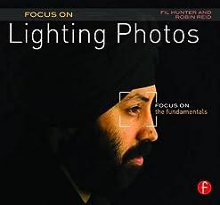 Focus On Lighting Photos: Focus on the Fundamentals (Focus On Series) (The Focus On Series)