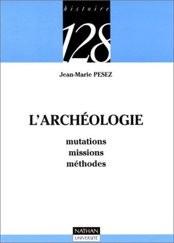 L'archéologie : Mutations, missions, méthodes
