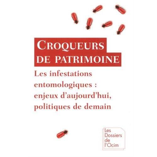 Croqueurs de patrimoine : Les infestations entomologiques : enjeux d'aujourd'hui, politique de demain