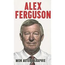 Alex Ferguson : Mon autobiographie
