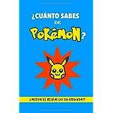 ¿Cuánto sabes de Pokémon?: ¿Aceptas el reto? Libro de Pokémon para fans. Libro de Pokémon en español. Libro de preguntas Poké