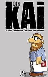 Der Kai: BILD-Boss Kai Diekmann in Karikaturen, Bildern & Zahlen (Bulo)