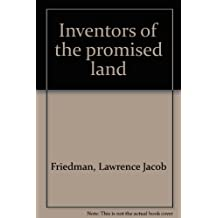 Inventors of the promised land