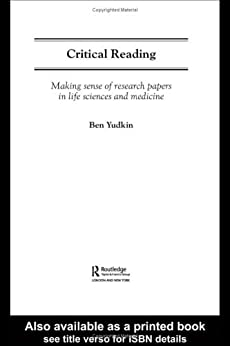 Critical Reading: Making Sense of Research Papers in Life Sciences and Medicine (Routledge Study Guides) by [Yudkin, Ben]