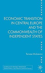 Economic Transition in Central Europe and the Commonwealth of Independent States (Studies in Economic Transition)