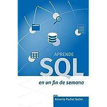 Aprende SQL en un fin de semana: El curso definitivo para crear y consultar bases de datos (Aprende en un fin de semana nº 1)