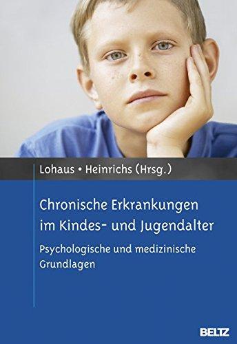 Chronische Erkrankungen im Kindes- und Jugendalter: Psychologische und medizinische Grundlagen