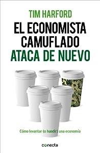 economistas: El economista camuflado ataca de nuevo: Cómo levantar (o hundir) una economía