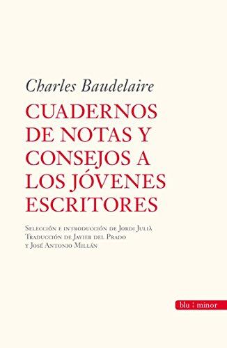 Cuaderno de notas y consejos a los jóvenes escritores por Charles Baudelaire