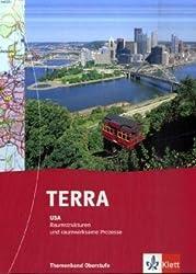 TERRA Die USA: Raumstrukturen und raumwirksame Prozesse. Themenband für Oberstufe