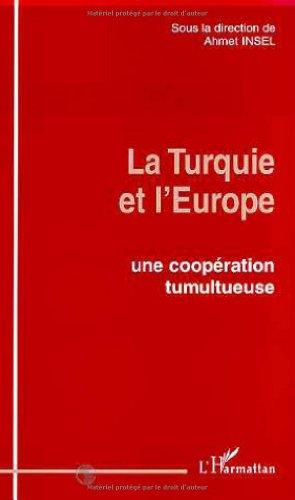 La Turquie et l'Europe : Une coopération tumultueuse