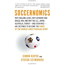 (Soccernomics: Why England Loses, Why Germany and Brazil Win, and Why the U.S., Japan, Australia, Turkey--And Even Iraq--Are Destined By (Author)Kuper, Simon)Paperback on (Oct-01-2009)