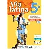 Latin, Langues et cultures de l'Antiquité 5e Via latina: Cahier de l'élève