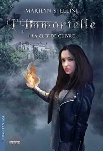 L'Immortelle 1- La Clef de cuivre par [Stellini, Marilyn]