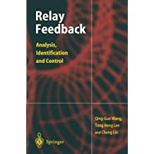 Relay Feedback: Analysis, Identification and Control by Qing-Guo Wang (2002-11-11)