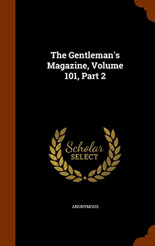 The Gentleman's Magazine, Volume 101, Part 2