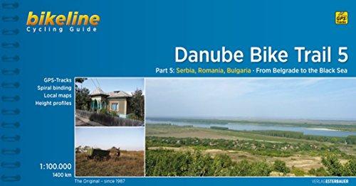 Danube Bike Trail 5: From Belgrade to the Black Sea por VV.AA.