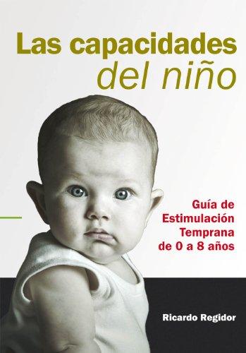Download Las capacidades del niño. Guía de estimulación temprana de 0 a 8 años.
