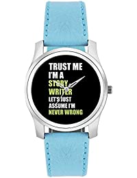BigOwl Trust Me I Am A Story Writer So Let's Just Assume I Am Never Wrong Fashion Watches For Girls - Awesome...