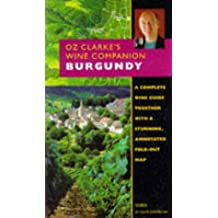 Oz Clarke's wine companion Burgundy. Guide and Fold-out Map