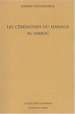 Les cérémonies du mariage au Maroc par Edward Westermarck