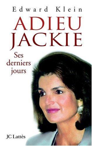 Adieu Jackie : Ses derniers jours