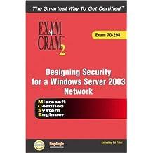 MCSE 70-298 Exam Cram 2: Designing Security for a Windows Server 2003 Network: Exam 70-298