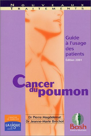 Cancer du poumon : Guide à l'usage des patients
