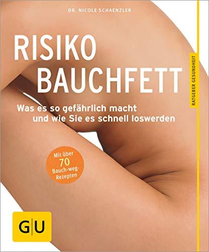 Image of Risiko Bauchfett: Was es so gefährlich macht und wie Sie es schnell loswerden (GU Ratgeber Gesundheit)