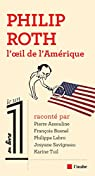 Philip Roth : L'oeil de l'Amérique par Savigneau