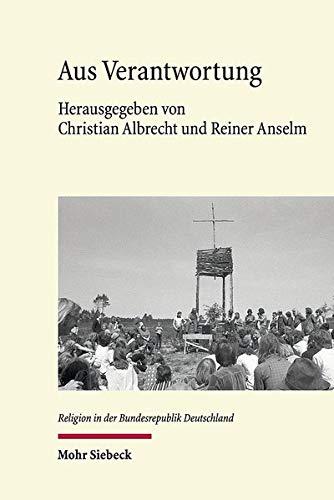 Aus Verantwortung: Der Protestantismus in den Arenen des Politischen (Religion in der Bundesrepublik Deutschland)