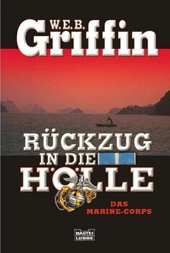 Rückzug in die Hölle: Das Marine-Corps (Corps Web Griffin)