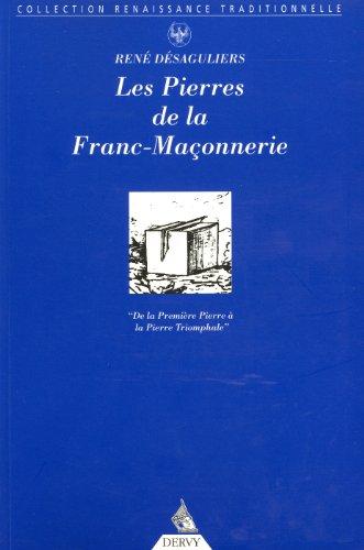 Les Pierres de la franc-maçonnerie : L'Histoire traditionnelle