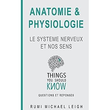 Anatomie et physiologie: 'LE SYSTEME NERVEUX ET NOS SENS'
