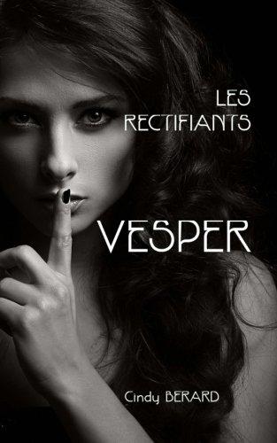 Les Rectifiants: Vesper: Volume 1 par Cindy Berard