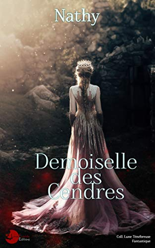 Couverture du livre Demoiselle des Cendres (Lune Ténébreuse)