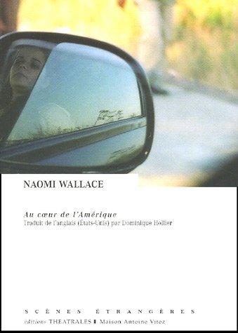 Au coeur de l'Amérique par  Naomi Wallace