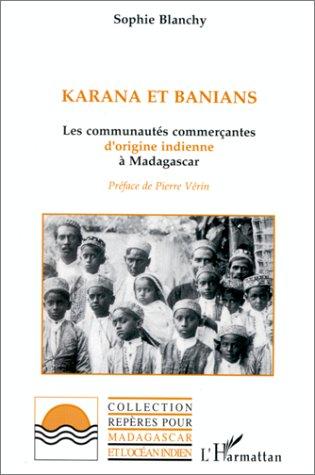 Karana et Banians: Les communautés commerçantes d'origine indienne à Madagascar