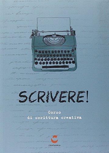 Scrivere! Corso di scrittura creativa