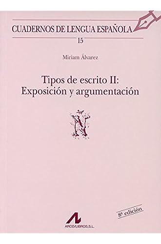 Descargar gratis Tipos de escrito II: exposición y argumentación de Miriam Álvarez