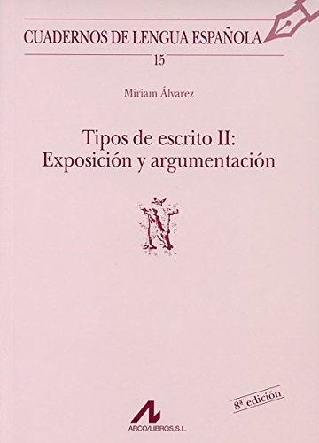 Tipos de escrito II: exposición y argumentación (Ñ) (Cuadernos de lengua española) por Miriam Álvarez