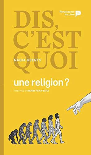 Dis, c'est quoi une religion ? par Geerts Nadia