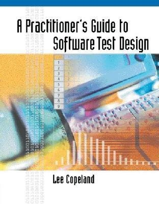 A Practitioner's Guide to Software Test Design[PRACTITIONERS GT SOFTWARE TEST][Hardcover]