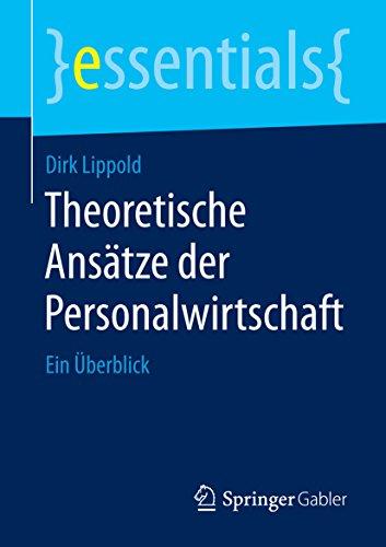 Theoretische Ansätze der Personalwirtschaft: Ein Überblick (essentials)